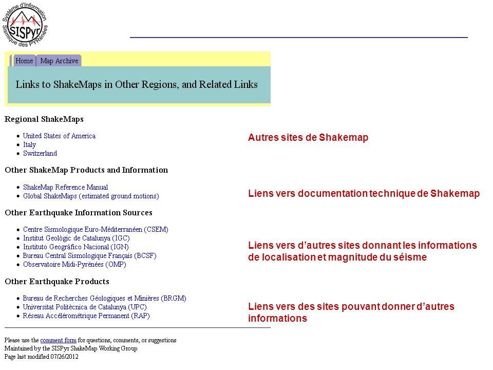 Autres sites de Shakemap Liens vers documentation technique de Shakemap Liens vers dautres sites donnant les informations de localisation et magnitude