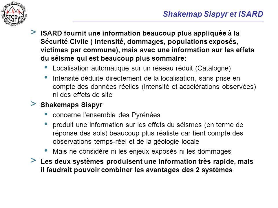 Shakemap Sispyr et ISARD > ISARD fournit une information beaucoup plus appliquée à la Sécurité Civile ( Intensité, dommages, populations exposés, vict