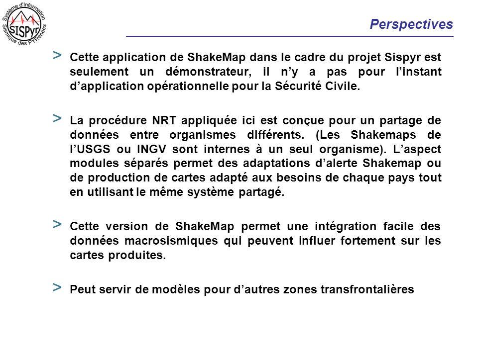 Perspectives > Cette application de ShakeMap dans le cadre du projet Sispyr est seulement un démonstrateur, il ny a pas pour linstant dapplication opé