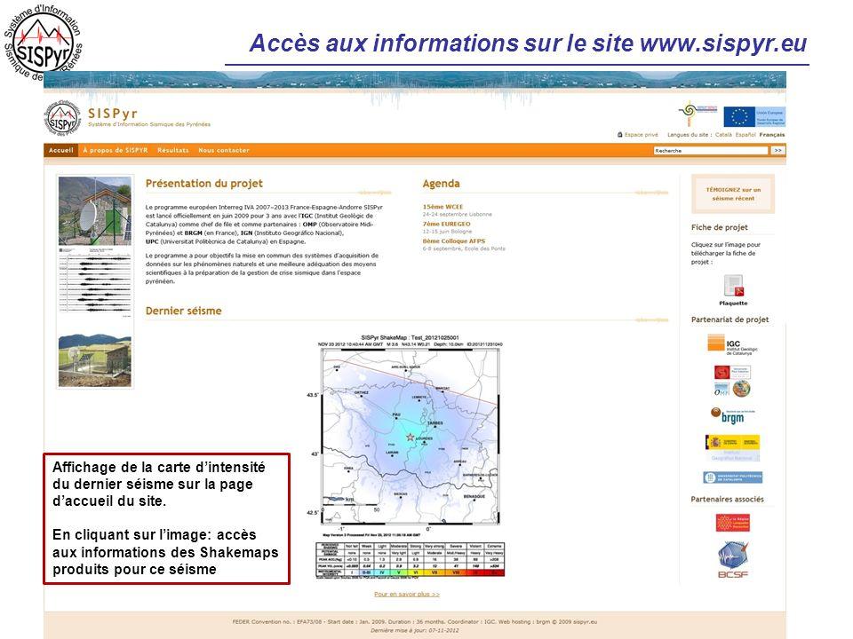 Accès aux informations sur le site www.sispyr.eu Affichage de la carte dintensité du dernier séisme sur la page daccueil du site. En cliquant sur lima