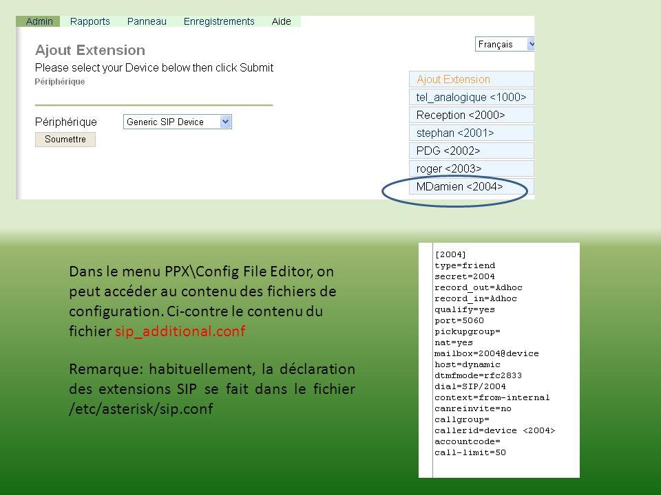 Dans le menu PPX\Config File Editor, on peut accéder au contenu des fichiers de configuration. Ci-contre le contenu du fichier sip_additional.conf Rem