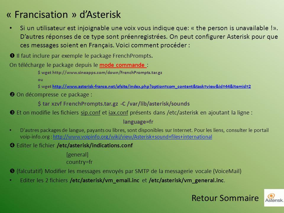 « Francisation » dAsterisk Si un utilisateur est injoignable une voix vous indique que: « the person is unavailable !». Dautres réponses de ce type so