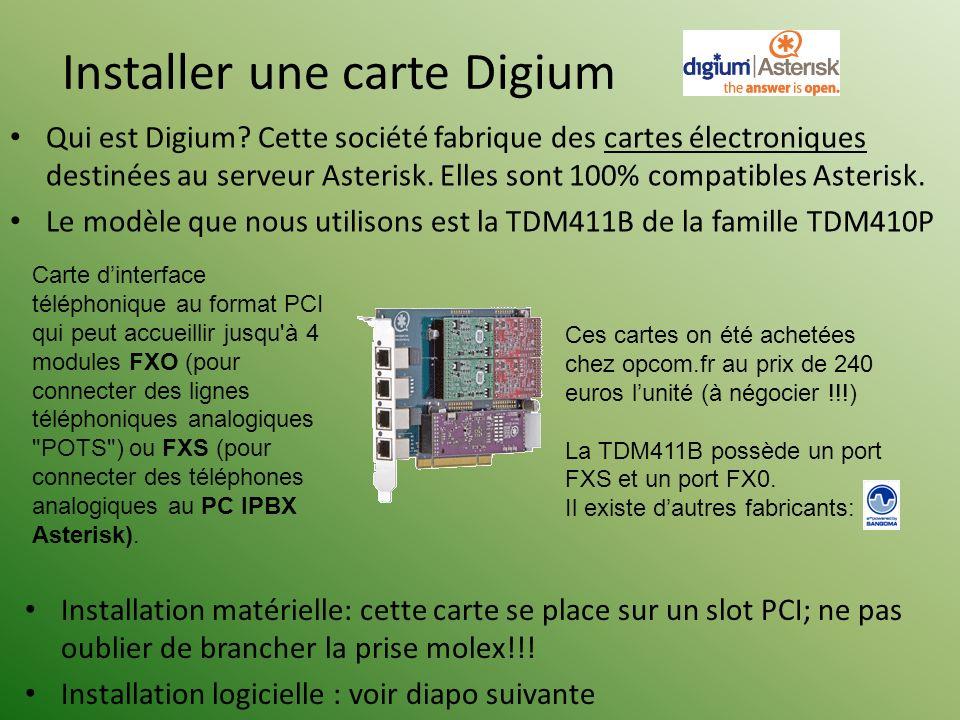 Installer une carte Digium Qui est Digium? Cette société fabrique des cartes électroniques destinées au serveur Asterisk. Elles sont 100% compatibles