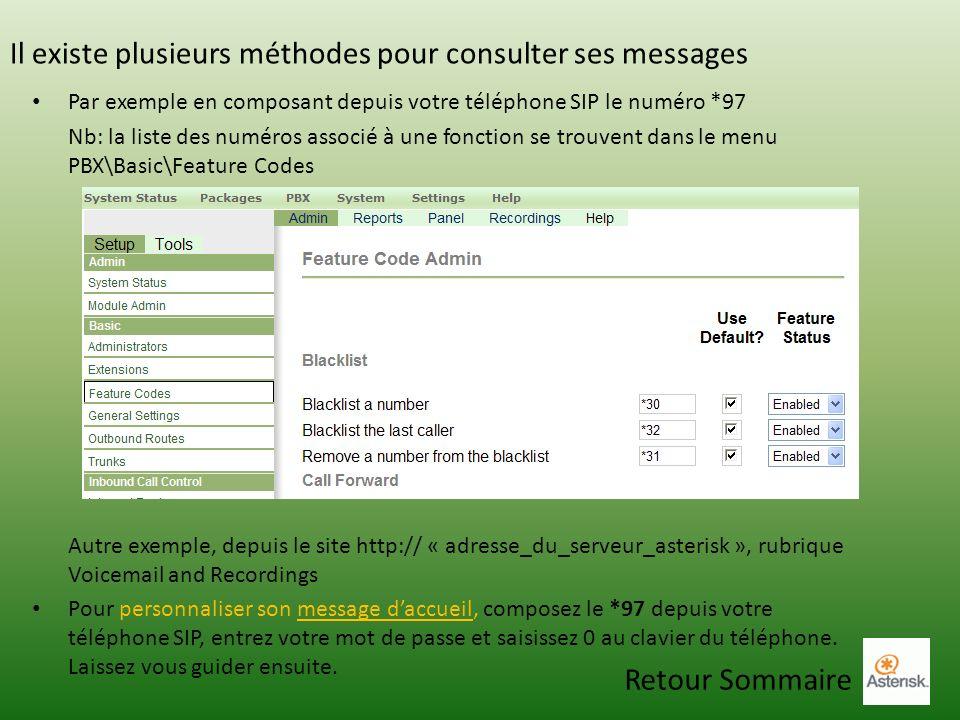 Il existe plusieurs méthodes pour consulter ses messages Par exemple en composant depuis votre téléphone SIP le numéro *97 Nb: la liste des numéros as