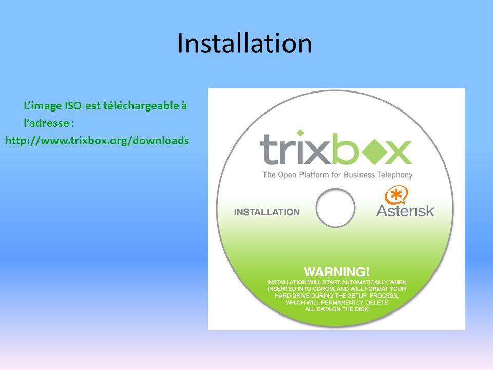 Installation Limage ISO est téléchargeable à ladresse : http://www.trixbox.org/downloads