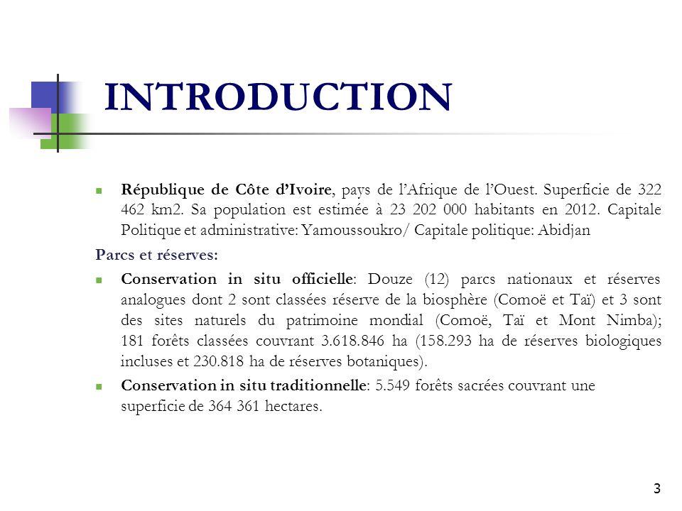 3 INTRODUCTION République de Côte dIvoire, pays de lAfrique de lOuest. Superficie de 322 462 km2. Sa population est estimée à 23 202 000 habitants en