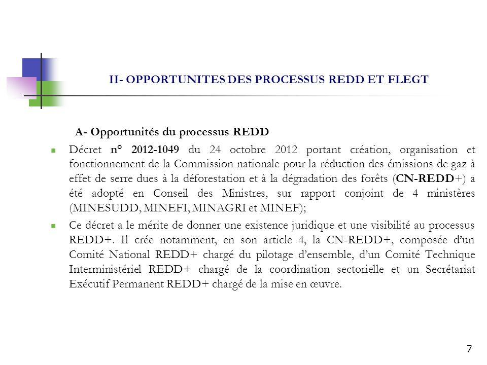 7 II- OPPORTUNITES DES PROCESSUS REDD ET FLEGT A- Opportunités du processus REDD Décret n° 2012-1049 du 24 octobre 2012 portant création, organisation
