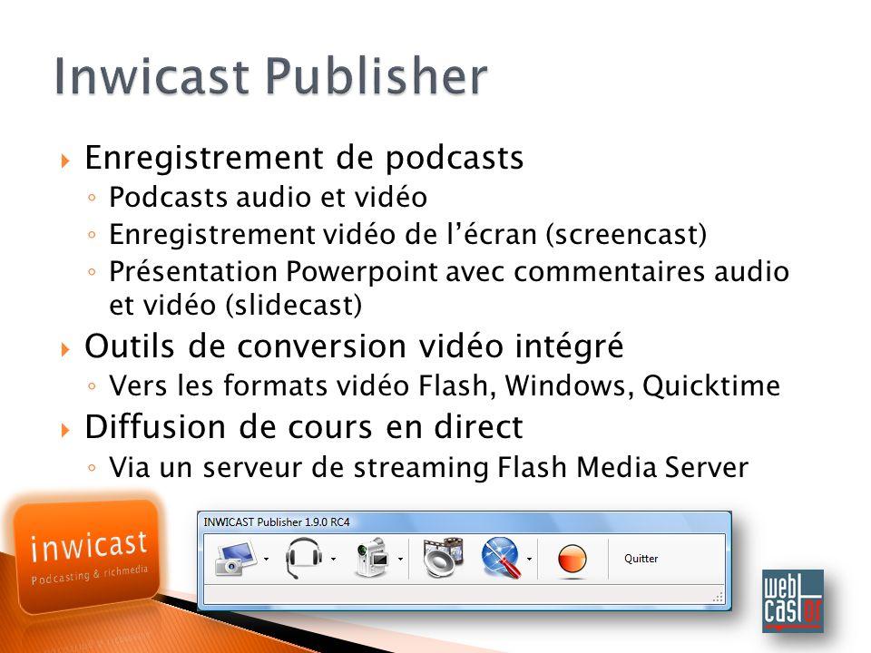 Enregistrement de podcasts Podcasts audio et vidéo Enregistrement vidéo de lécran (screencast) Présentation Powerpoint avec commentaires audio et vidéo (slidecast) Outils de conversion vidéo intégré Vers les formats vidéo Flash, Windows, Quicktime Diffusion de cours en direct Via un serveur de streaming Flash Media Server