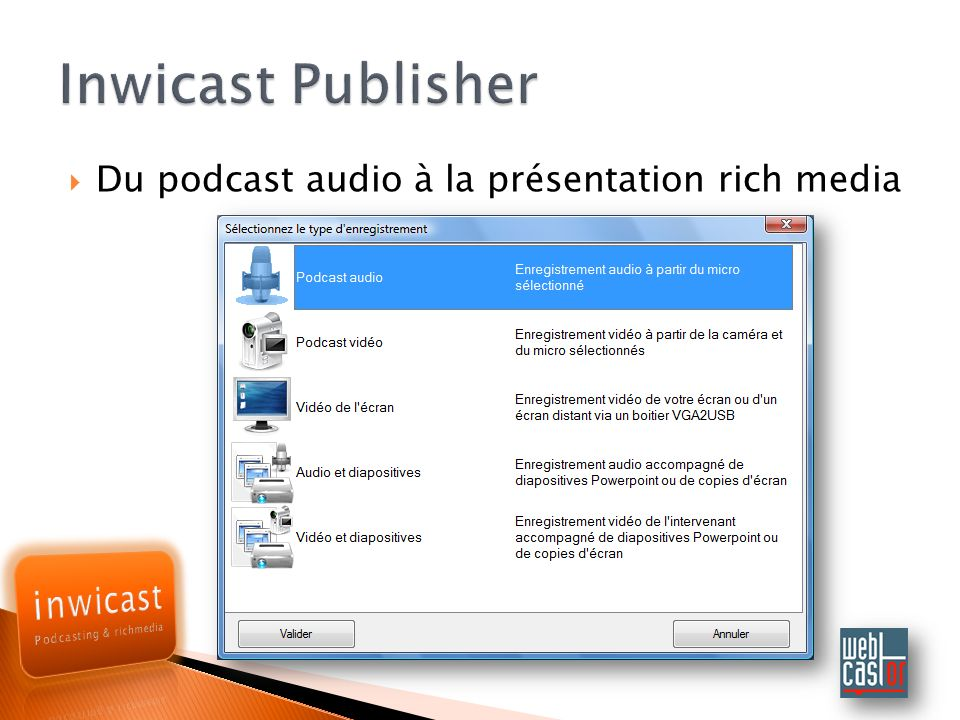 Du podcast audio à la présentation rich media