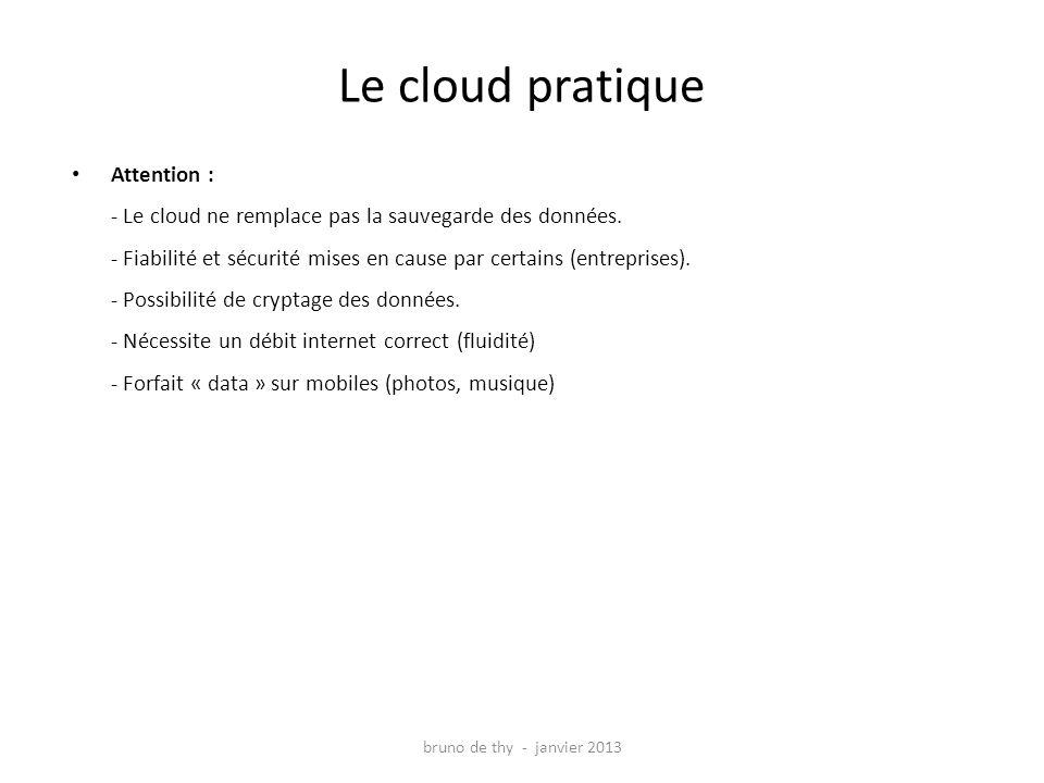 Attention : - Le cloud ne remplace pas la sauvegarde des données.