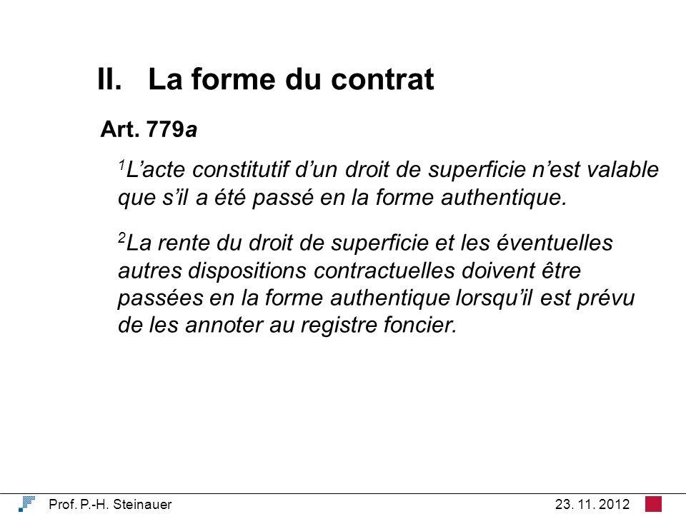 II. La forme du contrat Prof. P.-H. Steinauer23.