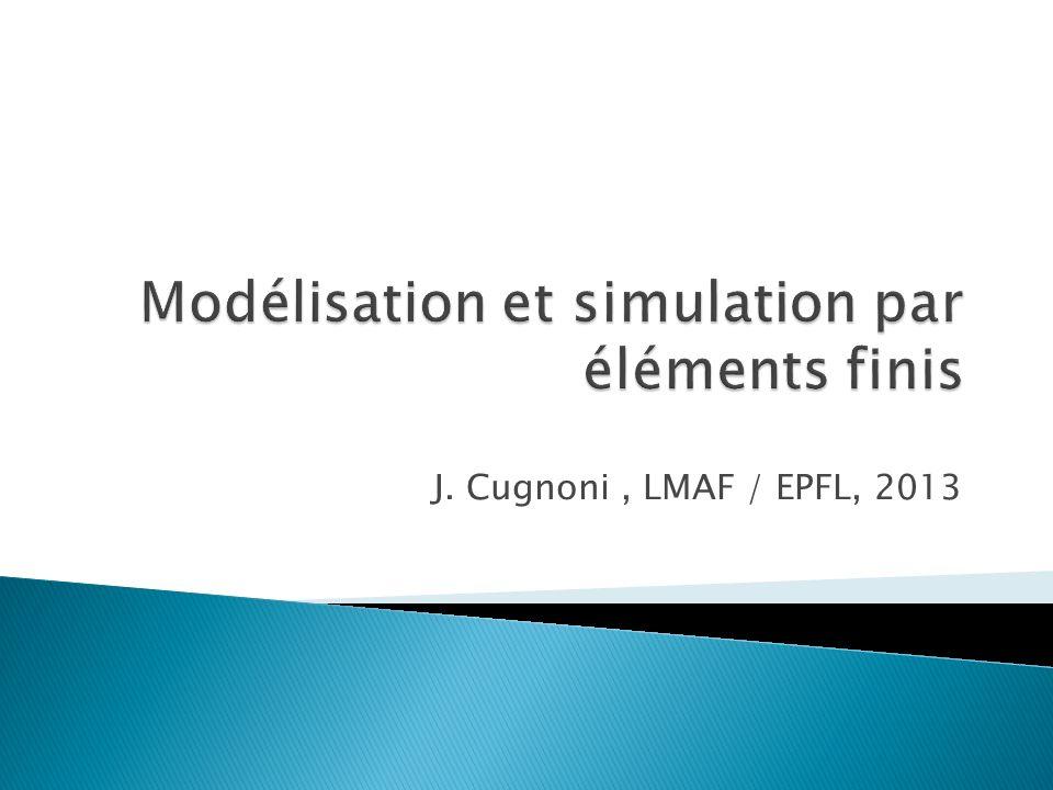J. Cugnoni, LMAF / EPFL, 2013