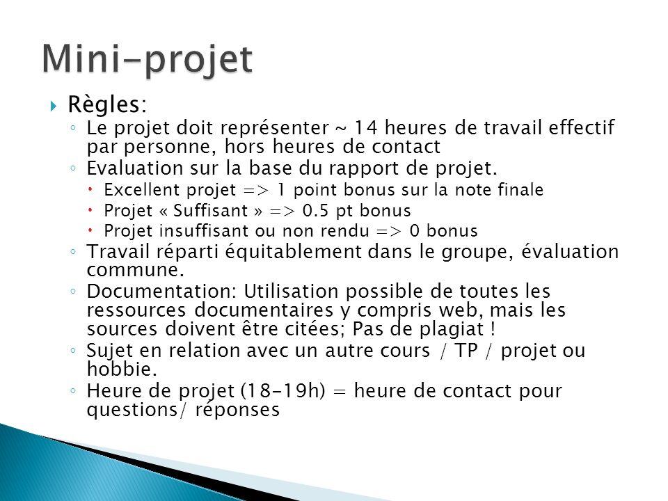 Règles: Le projet doit représenter ~ 14 heures de travail effectif par personne, hors heures de contact Evaluation sur la base du rapport de projet.