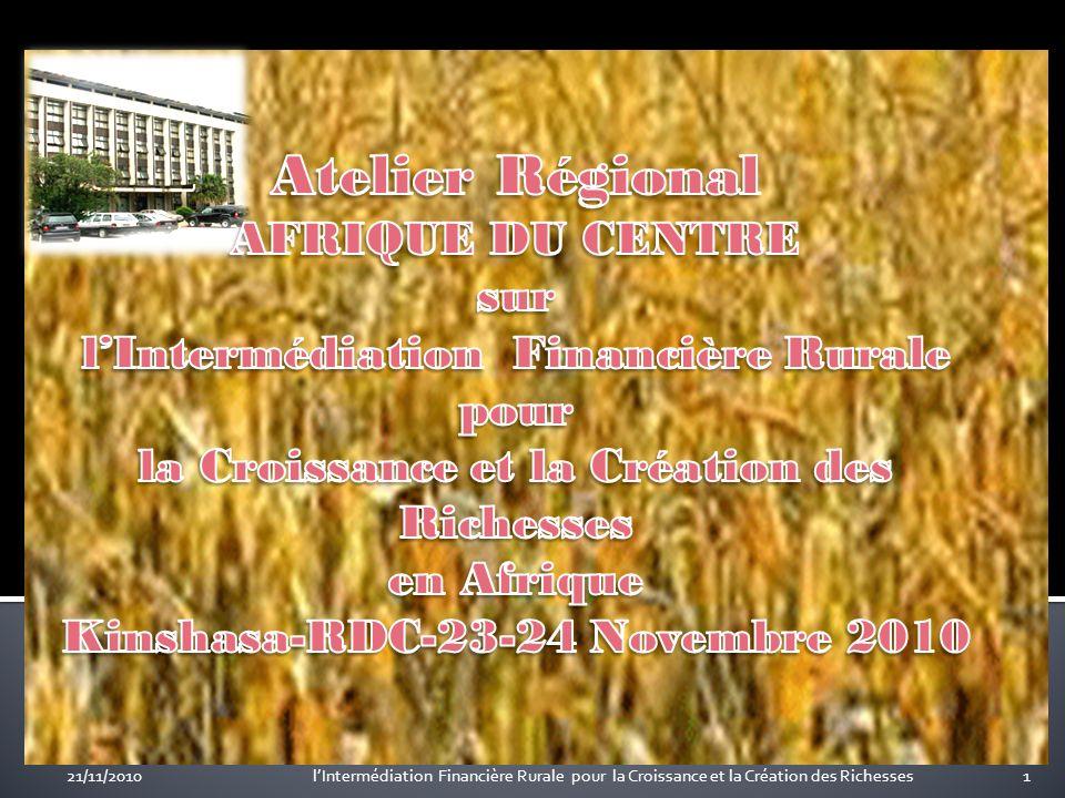 21/11/2010lIntermédiation Financière Rurale pour la Croissance et la Création des Richesses1