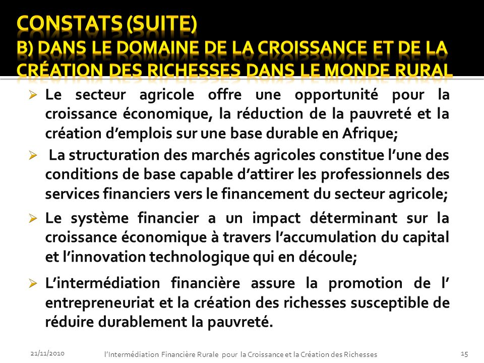 21/11/2010 lIntermédiation Financière Rurale pour la Croissance et la Création des Richesses 14