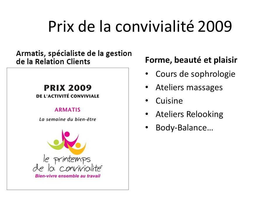 Prix de la convivialité 2009 Armatis, spécialiste de la gestion de la Relation Clients Forme, beauté et plaisir Cours de sophrologie Ateliers massages