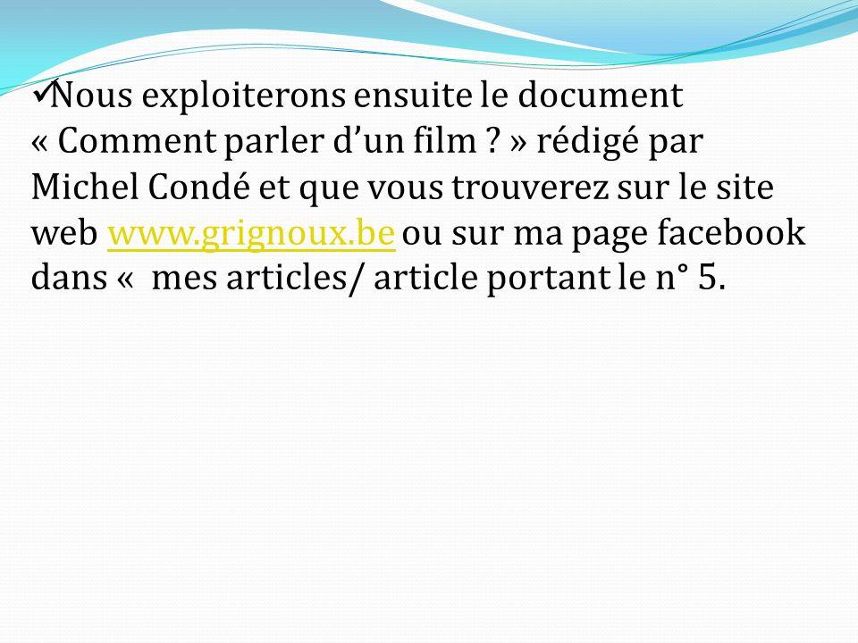 Nous exploiterons ensuite le document « Comment parler dun film .