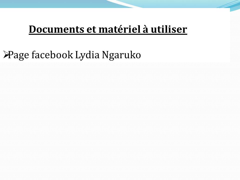 Documents et matériel à utiliser Page facebook Lydia Ngaruko