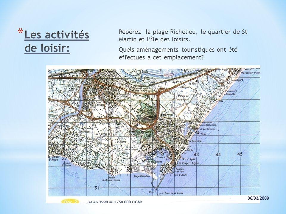 Repérez la plage Richelieu, le quartier de St Martin et lîle des loisirs. Quels aménagements touristiques ont été effectués à cet emplacement? 06/03/2