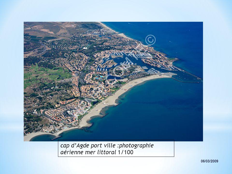 cap dAgde port ville :photographie aérienne mer littoral 1/100