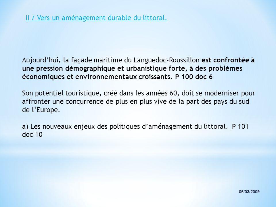 06/03/2009 Aujourdhui, la façade maritime du Languedoc-Roussillon est confrontée à une pression démographique et urbanistique forte, à des problèmes é