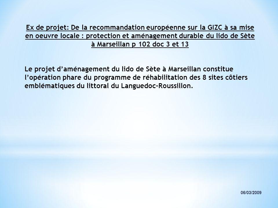 06/03/2009 Ex de projet: De la recommandation européenne sur la GIZC à sa mise en oeuvre locale : protection et aménagement durable du lido de Sète à