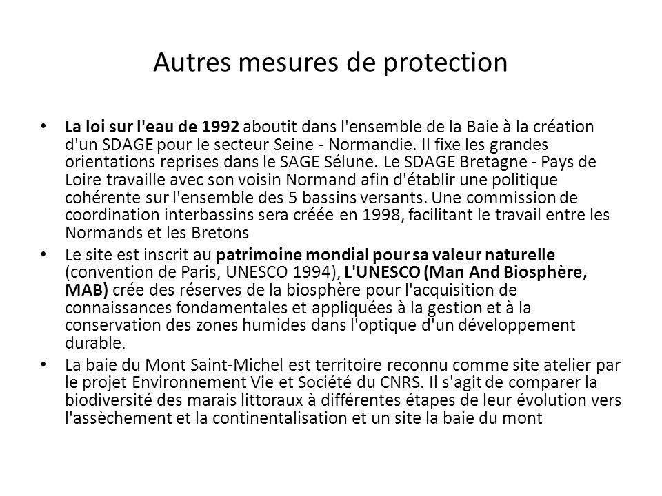Autres mesures de protection La loi sur l'eau de 1992 aboutit dans l'ensemble de la Baie à la création d'un SDAGE pour le secteur Seine - Normandie. I