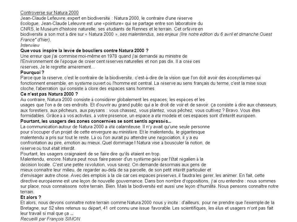 Controverse sur Natura 2000 Jean-Claude Lefeuvre, expert en biodiversit é : Natura 2000, le contraire d'une r é serve É cologue, Jean-Claude Leleuvre