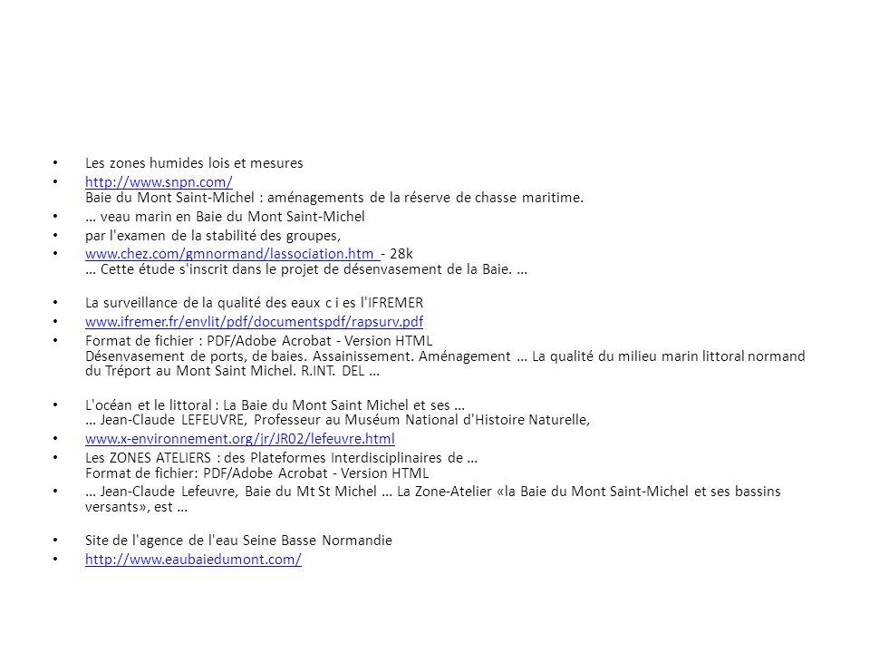 Les zones humides lois et mesures http://www.snpn.com/ Baie du Mont Saint-Michel : aménagements de la réserve de chasse maritime. http://www.snpn.com/