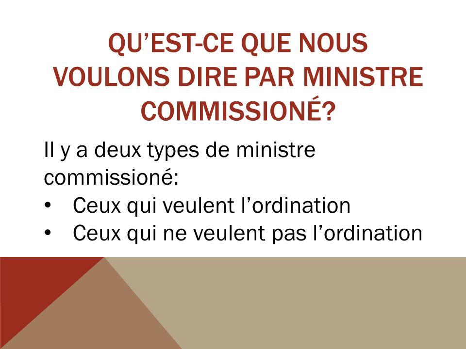 QUEST-CE QUE NOUS VOULONS DIRE PAR MINISTRE COMMISSIONÉ.
