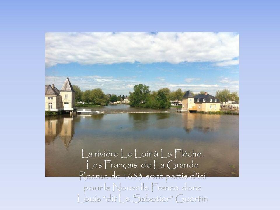 La rivière Le Loir à La Flèche. Les Français de La Grande Recrue de 1653 sont partis dici pour la Nouvelle France donc Louis dit Le Sabotier Guertin