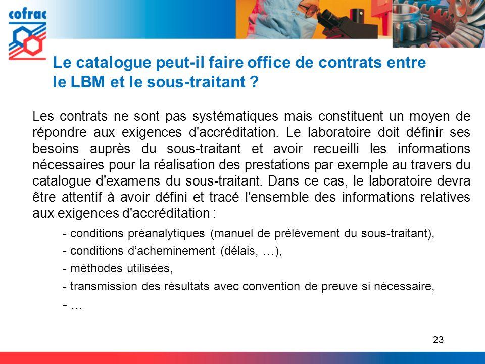Le catalogue peut-il faire office de contrats entre le LBM et le sous-traitant ? Les contrats ne sont pas systématiques mais constituent un moyen de r