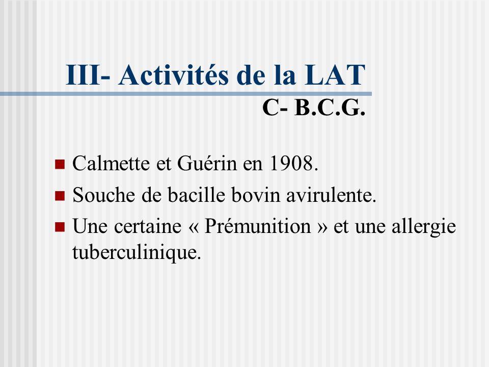 B- Traitement: Priorité : TPM+ Gestion des médicaments Supervision du traitement III- Activités de la LAT