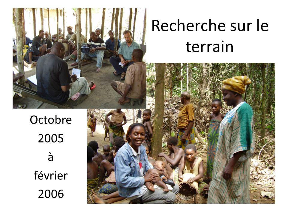 Recherche sur le terrain Octobre 2005 à février 2006