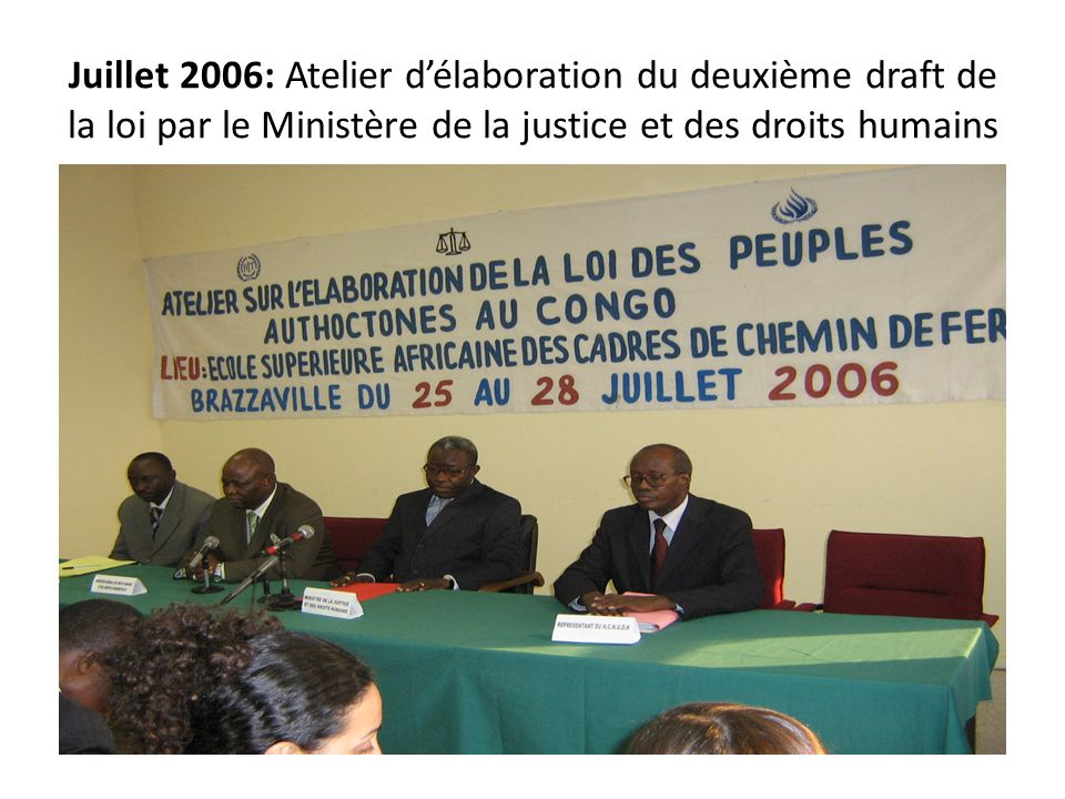 Juillet 2006: Atelier délaboration du deuxième draft de la loi par le Ministère de la justice et des droits humains