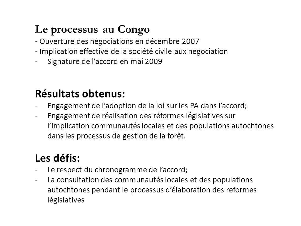 Le processus au Congo - Ouverture des négociations en décembre 2007 - Implication effective de la société civile aux négociation -Signature de laccord