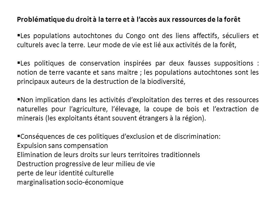 Problématique du droit à la terre et à laccès aux ressources de la forêt Les populations autochtones du Congo ont des liens affectifs, séculiers et cu