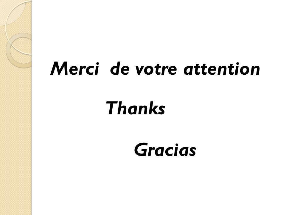 Merci de votre attention Thanks Gracias