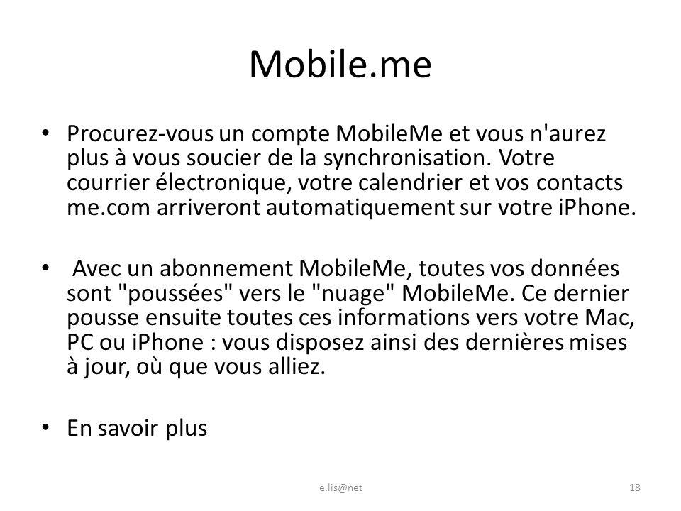 Mobile.me Procurez-vous un compte MobileMe et vous n aurez plus à vous soucier de la synchronisation.