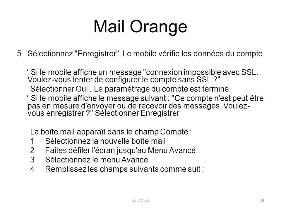 Mail Orange 5Sélectionnez Enregistrer . Le mobile vérifie les données du compte.