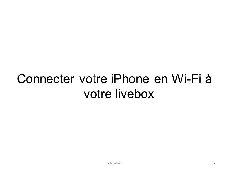 Connecter votre iPhone en Wi-Fi à votre livebox e.lis@net37