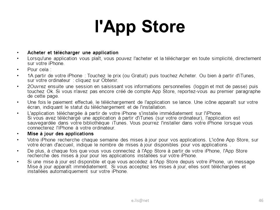 l App Store Acheter et télécharger une application Lorsqu une application vous plaît, vous pouvez l acheter et la télécharger en toute simplicité, directement sur votre iPhone.