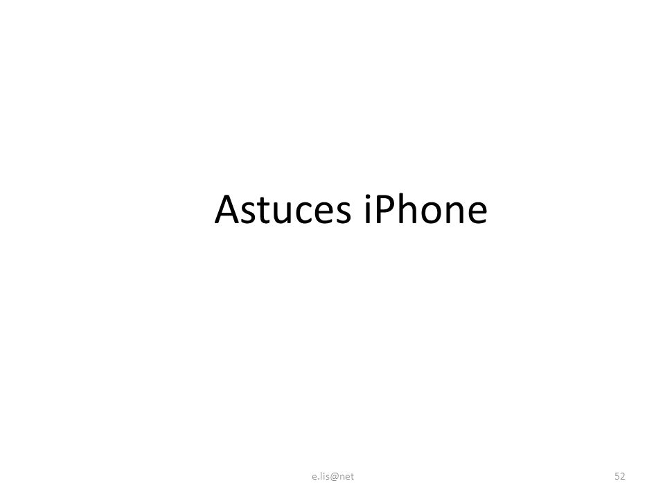 Astuces iPhone e.lis@net52