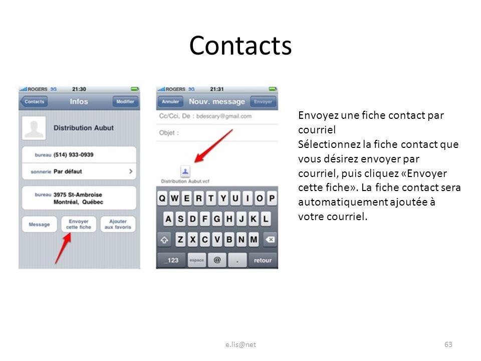Contacts e.lis@net63 Envoyez une fiche contact par courriel Sélectionnez la fiche contact que vous désirez envoyer par courriel, puis cliquez «Envoyer cette fiche».