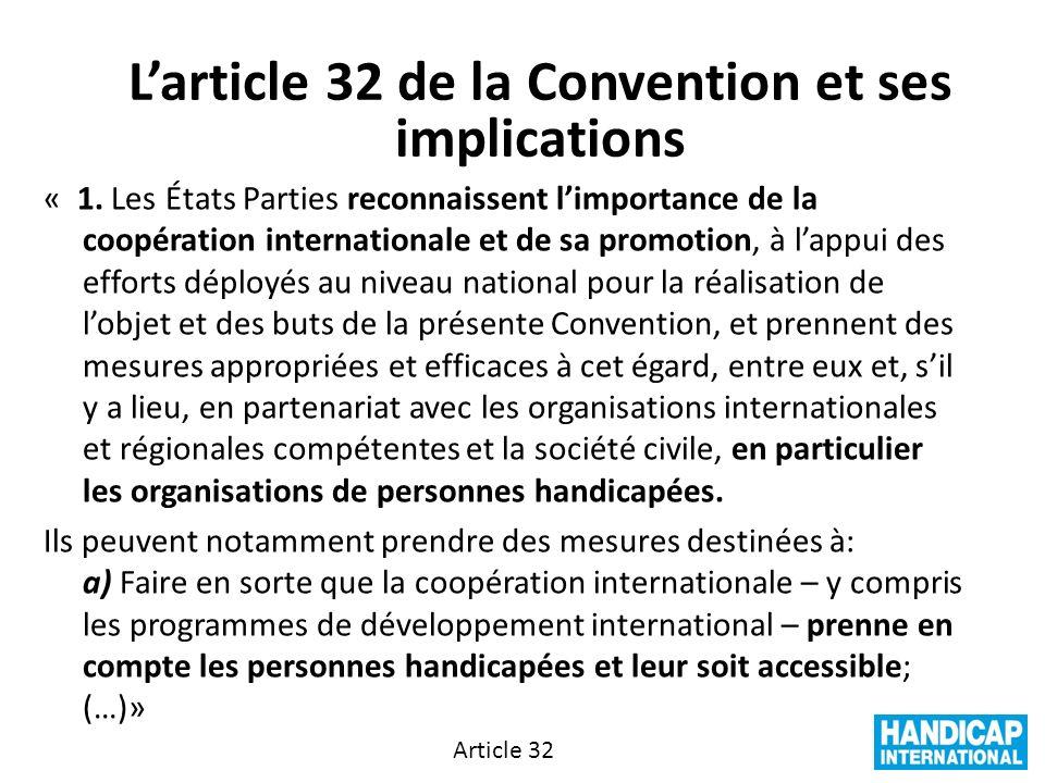 « 1. Les États Parties reconnaissent limportance de la coopération internationale et de sa promotion, à lappui des efforts déployés au niveau national