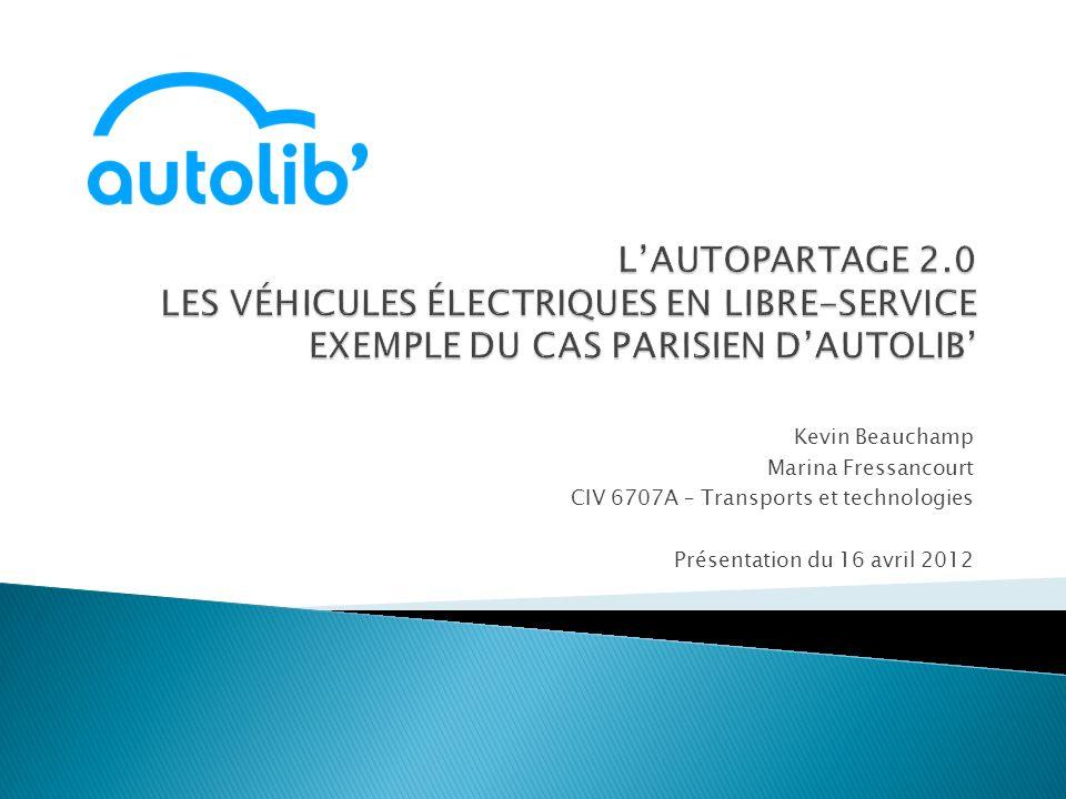 Kevin Beauchamp Marina Fressancourt CIV 6707A – Transports et technologies Présentation du 16 avril 2012