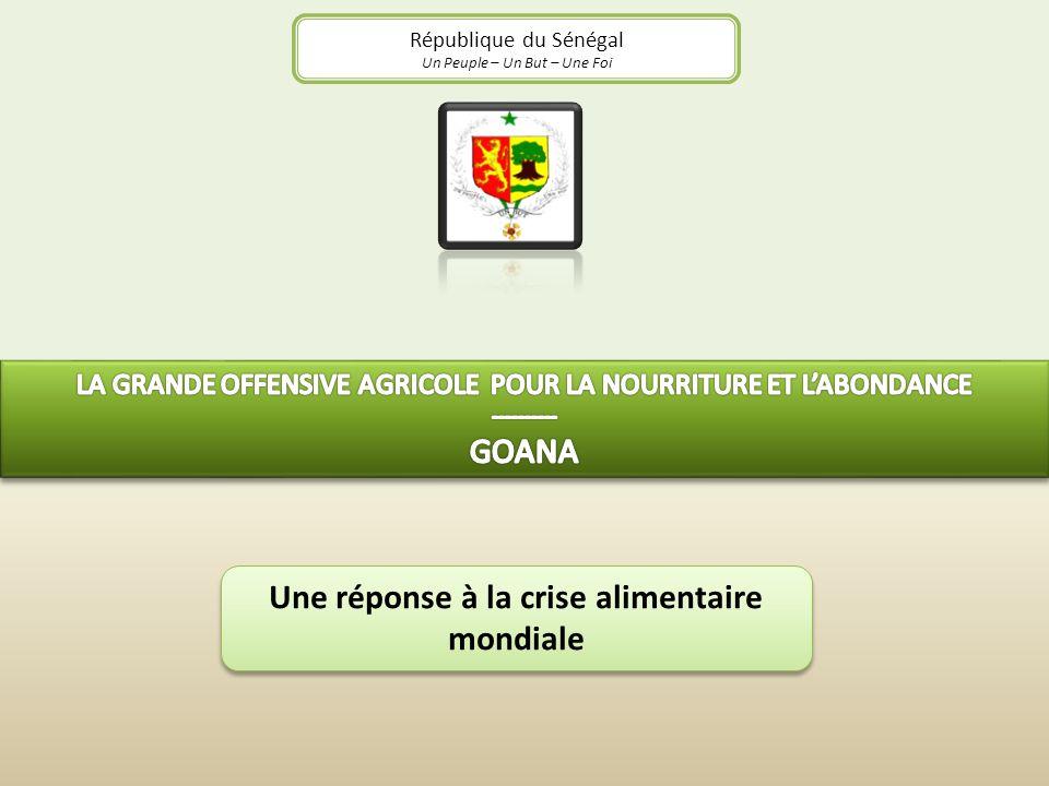 République du Sénégal Un Peuple – Un But – Une Foi Une réponse à la crise alimentaire mondiale