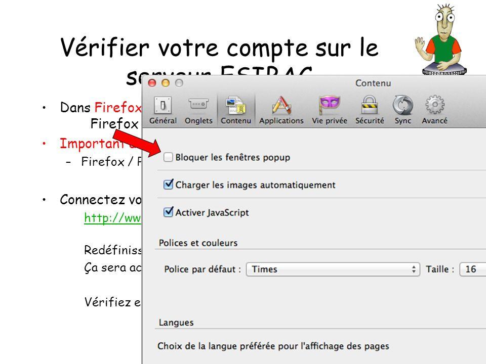 Vérifier votre compte sur le serveur ESIBAC Dans Firefox sur MAC Firefox ou Explorer sur PC Connectez vous sur http://www.dgtic.umontreal.ca/Profil/ Redéfinissez votre mot de passe pour le serveur ESIBAC Ça sera activé 5 ou 10 minutes plus tard.