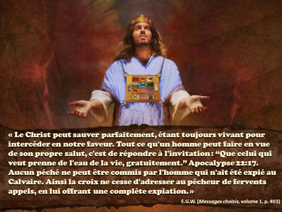 « Le Christ peut sauver parfaitement, étant toujours vivant pour intercéder en notre faveur.