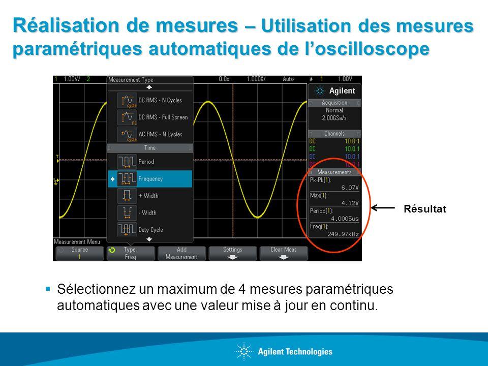 Réalisation de mesures – Utilisation des mesures paramétriques automatiques de loscilloscope Sélectionnez un maximum de 4 mesures paramétriques automa